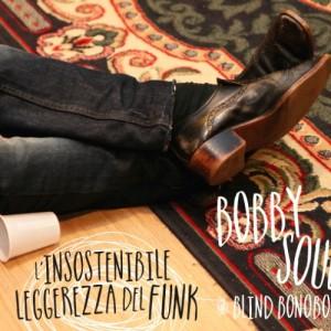 Bobby_Soul_Insostenibile