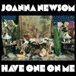 joanna___newsom___-___have___one___on___me