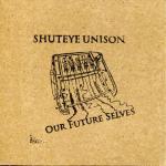 shuteye_unison_2010_our_future_selves