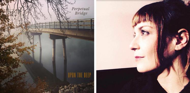 perpetual bridge - Upon the deep